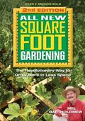 All New Square Foot Gardening II : The Revolutionary Way to Grow More in Less Space