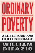 Ordinary Poverty A Little Food And Cold Storage