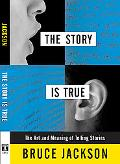 Story Is True The Art and Meaning of Telling Stories