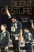 Silent Gesture The Autobiography of Tommie Smith