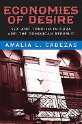 Economies of Desire: Sex and Tourism in Cuba and the Dominican Republic