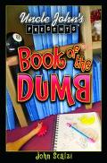 Uncle John's Presents Book of the Dumb