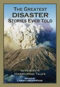 Greatest Disaster Stories Ever Told