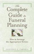 Complete Guide to Funeral Planning How to Arrange the Appropriate Service