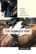 Seamless Seat Creating the Ideal Connection With Your Horse