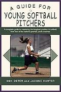 Guide For Young Softball Pitchers