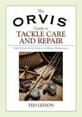 Orvis Guide To Tackle Care And Repair Solid Advice For In-field Or At-home Maintenance