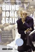 Going Home Again Roy Williams, The North Carolina Tar Heels, And A Season To Remember