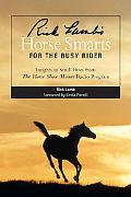 Rick Lamb's Horse Smarts for the Busy Rider Insights in Small Bites from the Horse Show Minu...