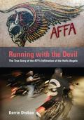 Running With the Devil The True Story of the Atf's Infiltration of the Hells Angels
