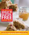 Best-Ever Wheat- And Gluten-Free Baking Book 200 Recipes For Muffins, Cookies, Breads, And More