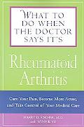 What To Do When The Doctor Says It's Rheumatoid Arthritis Cure Your Pain, Become More Active...