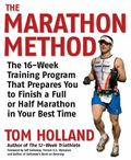 Marathon Method The 12-week Training Program That Prepares You to Finish a Full or Half Mara...