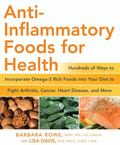 Recipes That Fight Inflammation What to Eat to Treat and Prevent Heart Disease, Diabetes, Ar...