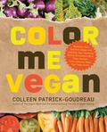 Color Me Vegan: Maximize Your Nutrient Intake and Optimize Your Health by Eating Antioxidant...