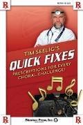 Tim Seelig's Quick Fixes: Prescriptions for Every Choral Challenge! (Shawnee Press)