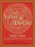 Value of a Dollar Colonial Era to the Civil War 1600-1865