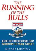 Running Of The Bulls Inside The Cutthroat Race From Wharton To Wall Street
