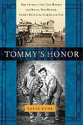 Tommy's Honor The Story of Old Tom Morris and Young Tom Morris, Golf's Founding Father and Son