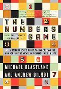 The Numbers Game: A Commonsense Guide to Understanding Numbers in the News, in Politics,