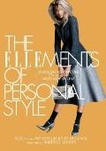 Ellements of Personal Style : 25 Modern Fashion Icons on How to Dress, Shop, and Live