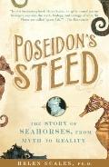 Poseidon's Steed : The Story of Seahorses, from Myth to Reality