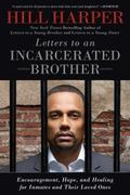 Letters to an Incarcerated Brother: Encouragement, Hope, and Healing for Inmates and Their L...