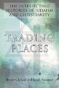 Trading Places: The Intersecting Histories of Judaism and Christianity