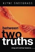 Between Two Truths: Living with Biblical Tensions