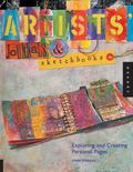 Artists Journals and Sketchbooks Exploring and Creating Personal Pages