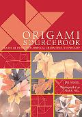 Origami Sourcebook Beautiful Projects and Mythical Characters, Step by Step
