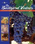 Backyard Vintner An Enthusiast's Guide To Growing Grapes And Making Wine At Home