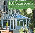 100 Sunrooms A Hands-on Design Guide And Sourcebook