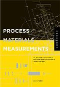 Process, Materials, And Measurements All the Details Industrial Designers Need to Know but C...