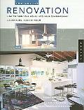 Art of Renovation How to Turn Your House into Your Contemporary Dream Home Room by Room