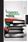 Designer's Research Manual Succeed in Design by Knowing Your Clients And What They Really Need