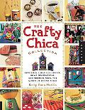 Crafty Chica Collection Beautiful Ideas for Crafts, Home Decorations And Shrines from the Qu...
