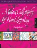 Modern Calligraphy and Hand Lettering : A Mark-Making Workbook for Crafters, Cardmakers, and...