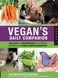 Vegan's Daily Companion: 365 Days of Inspiration for Cooking, Eating, and Living Compassiona...