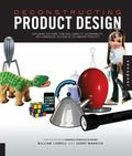 Deconstructing Product Design: Exploring the Form, Function, Usability, Sustainability, and Commercial Success of 100 Amazing Produ