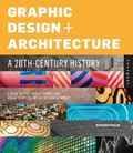 Graphic Design in the Built Environment, a 20th Century History : A Complete Guide to Typogr...