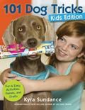101 Dog Tricks, Kids Edition : Fun and Easy Activities, Games, and Crafts