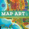 Map Art Lab : 52 Exciting Art Explorations in Map Making, Imagination, and Travel