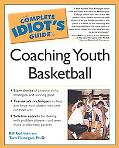 Complete Idiot's Guide to Coaching Youth Basketball