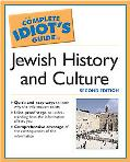 Complete Idiot's Guide to Jewish History and Culture