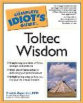 Complete Idiot's Guide to Toltec Wisdom