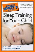 Complete Idiot's Guide to Sleep Training for Your Child