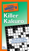 Pocket Idiot's Guide to Killer Kakuro