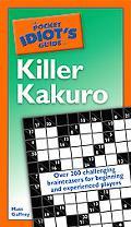 Pocket Idiot's Guide to Killer Kakuro