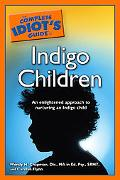 Complete Idiot's Guide to Indigo Children